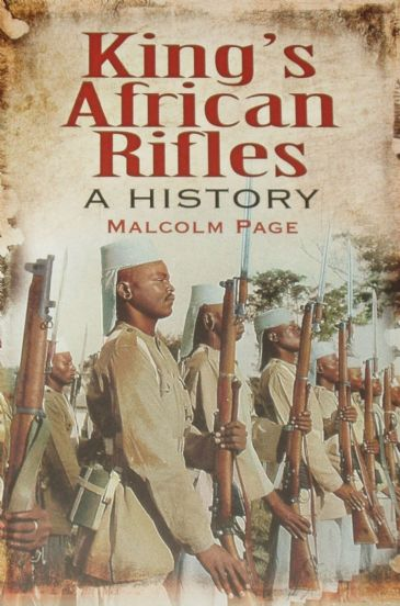King's African Rifles - A History, by Malcolm Page